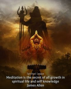 Meditation is the secret of all growth in spiritual life and self knowledge.